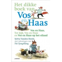 Heede, Sylvia vanden met ill. van The Tjong-Khing: Het dikke boek van Vos en Haas ( vos en haas/ tot kijk vos en haas/ vos en haas op het eiland) softcover