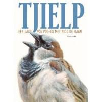 Haan, Nico de en Elwin van der Kolk: Tjielp, een jaar vol vogels