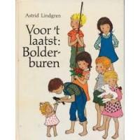 Lindgren, Astrid en Ilon Wikland: Voor 't laatst: Bolderburen