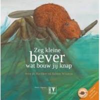 Backker, Vera de en Sabine Wisman: Zeg kleine bever wat bouw jij knap (met cd met liedjes van Ivo de Wijs + luisterboek)