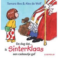 Bos, Tamara & Alex de Wolf: De dag dat... ik sinterklaas een cadeautje gaf