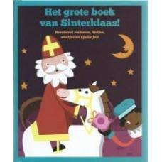 Het grote boek van Sinterklaas! Boordevol verhalen, liedjes, weetjes en spelletjes!