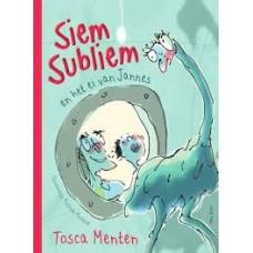 Menten, Tosca met ill. van Katrien Holland: Siem Subliem en het ei van Jannes