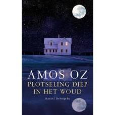 Oz, Amos: Plotseling diep in het woud, sprookje