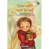 Degeling, Wilma: Tom weet wat hij wil   (samenleesboeken)