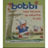 Bijlsma, Ingeborg en Monica Maas: Bobbi naar het bos, op vakantiel en is ziek (softcover 3 in 1)