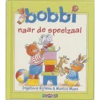 Bijlsma, Ingeborg en Monica Maas: Bobbi naar de speelzaal