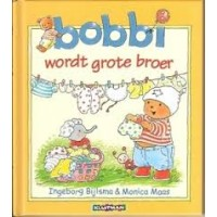 Bijlsma, Ingeborg en Monica Maas: Bobbi wordt grote broer