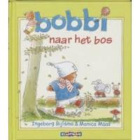 Bijlsma, Ingeborg en Monica Maas: Bobbi naar het bos