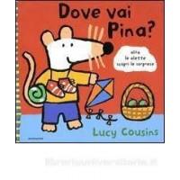 Cousins, Lucy: Dove vai Pina? (Italiaans)