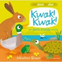 Braun, Sebastien: Hoe doet dit dier, Kwak! kwak!  ( karton met grote stevige flappen)