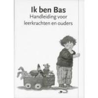 Stam, Dagmar: Ik ben Bas handleiding voor leerkrachten en ouders