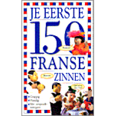 Wilkes, Angela: Je eerste 150 Franse zinnen