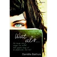 Bakhuis, Daniélle: Wat als... (jeugdthriller)