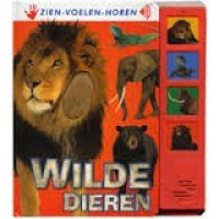 Zien-voelen-horen: Wilde dieren  (met geluid)