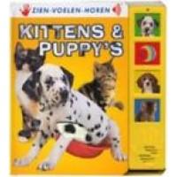 Zien-voelen-horen: Kittens en Puppy's (met geluid)