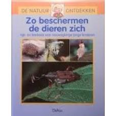 De natuur ontdekken: Zo beschermen de dieren zich, kijk- en leerboek voor nieuwsgierige jonge kinderen