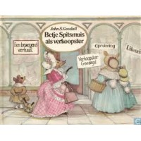 Goodall, John S: Betje Spitsmuis als verkoopster ( een bewegend verhaal)
