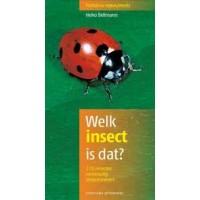 Bellmann, Heiko: Welk insect is dat? 170 insecten eenvoudig determineren ( Fontaine natuurreeks)