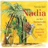 Exel, Natasja: Nadia en haar fantastische haar/ Nadia and her fantastic hair