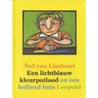 Lieshout, Ted van: Een lichtblauw kleurpotlood en een hollend huis
