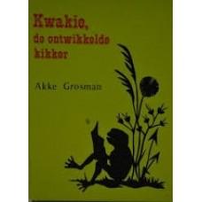 Grosman, Akke: Kwakie, de ontwikkelde kikker