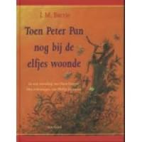 Barrie, JM met ill. van Philip Hopman: Toen Peter Pan nog bij de elfjes woonde