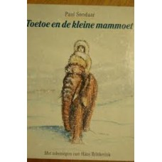 Sondaar, Paul met ill. van Hans Brinkerink: Toetoe en de kleine mammoet