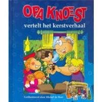Boer, Michel de: Opa Knoest vertelt het kerstverhaal