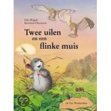 Weigelt, Udo en Bernhard Oberdieck: Twee uilen en een flinkemuis