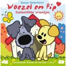 Nederhorst, Guusje: Woezel en Pip, dubbeldikke vriendjes (voorleesboek 1 en 2)