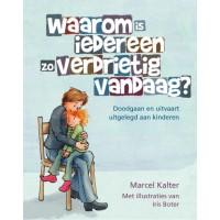 Kalter, Marcel met ill. van Iris Boter: waarom is iedereen zo verdrietig vandaag? (nieuw)