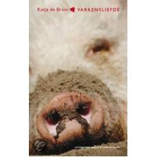 Bruin, Katja de: Varkensliefde