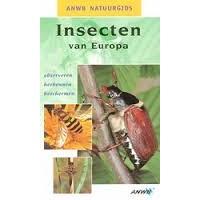 ANWB natuurgids: Insecten van Europa, observeren, herkennen en beschermen