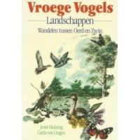 Huijsing, Joost en Carla van Lingen: Vroege Vogels, Wandelen tussen Oerd en Zwin (landschappen)