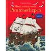 Meer weten over: Piratenschepen  door Rob Lloyd Jones en Jorg Muhle ( karton met meer dan 70 flapjes)
