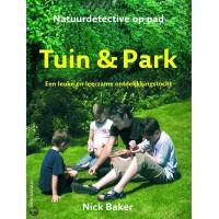 Baker, Nick: Natuurdetective op pad, Tuin en park ( een leuke en spannende ontdekkingstocht)