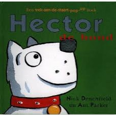 Denchfield, Nick en Ant Parker: Hector de hond, een trek-aan-de-staart-pop-up-boek
