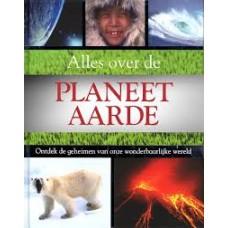 Alles over de planeet aarde, ontdek de geheimen van onze wonderbaarlijke wereld