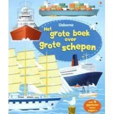 Usborne: Het grote boek over grote schepen ( met 4 gigantische vouwpagina's)