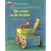 Schubert, Ingrid en Dieter/Annie Keuper-Makkink: De man en de kraan (de leesbus avi 0)