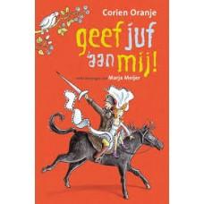 Oranje, Corien met ill. van Marja Meijer: Geef juf aan mij! (avi M3)