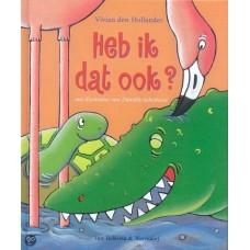 Hollander, Vivian den met ill. van Danielle Schothorst: Heb ik dat ook?