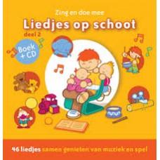 Liedjes op schoot, zing en doe mee deel 2 ( boek met cd) 46 liedjes samen genieten van muziek en spel