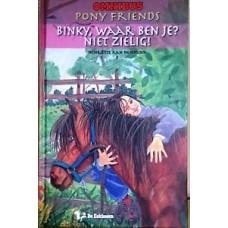 Kan-Hemmink, Henriette: Pony friends omnibus , Binky, waar ben je? en Niet zielig
