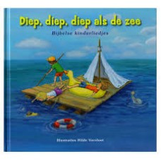 Vervloet, Hilde: Diep, diep, diep als de zee ( Bijbelse kinderliedjes)