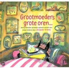 Vriens, Jacques: Grootmoeders grote oren... 30 klassieke sprookjes opnieuw verteld voor jonge kinderen