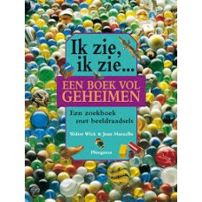 Wick, Walter en Jean Marzollo: Ik zie, ik zie... een boek vol geheimen ( een zoekboek met beeldraadsels)