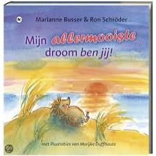 Busser, Marianne en Ron Schroder met ill. van Marijke Duffhauss: Mijn allermooiste droom ben jij (met spiegeltje)
