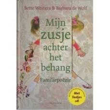 Westera, Bette en Barbara de Wolf: Mijn zusje achter het behang ( familiepoezie met liedjes cd)